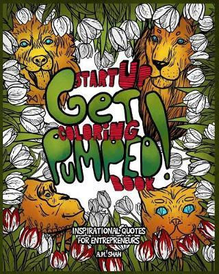 Start Up Coloring Book Get Pumped by A.M. Shah