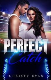 Perfect Catch by Christy Ryan