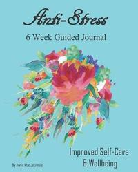 Anti-Stress 6 Week Guided Journal by Annie Mac Journals image