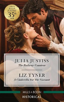 The Railway Countess/A Cinderella for the Viscount by Julia Justiss