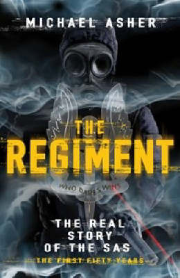 The Regiment: The Real Story of the SAS - the First Fifty Years by Michael Asher image