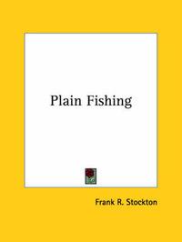 Plain Fishing by Frank .R.Stockton