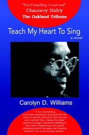 Teach My Heart to Sing by Carolyn D. Williams image