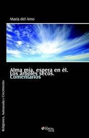 Alma Mia, Espera En El. Los Arboles Secos. Comentarios by Maria del Amo image