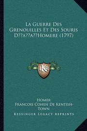 La Guerre Des Grenouilles Et Des Souris Dacentsa -A Centshomere (1797) by Homer