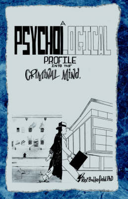 A Psychological Profile by Rex Butterfield, PhD