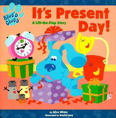 It's Present Day (Blue's Clues) 010800 by Alice Wilder