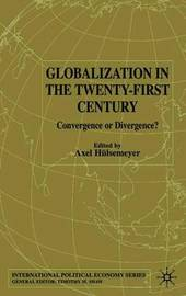 Globalization in the Twenty-First Century by Axel Hulsemeyer