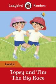 Topsy and Tim: The Big Race - Ladybird Readers Level 2