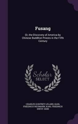 Fusang by Charles Godfrey Leland