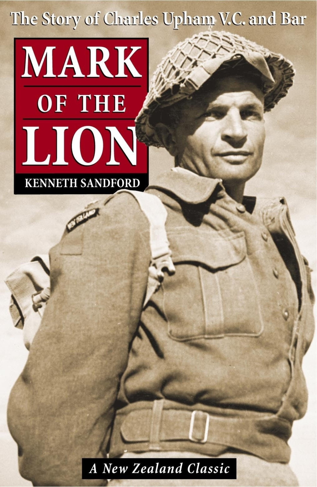 Mark of the Lion: The Story of Charles Upham VC and Bar by Kenneth Sandford image