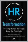 HR Transformation: Building Human Resources From the Outside In by Dave Ulrich