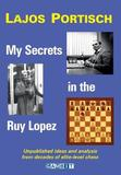 My Secrets in the Ruy Lopez by Lajos Portisch
