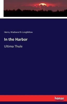 In the Harbor by Henry Wadsworth Longfellow image