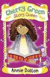 Cherry Green Story Queen by Annie Dalton