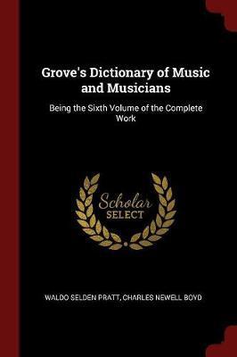 Grove's Dictionary of Music and Musicians by Waldo Selden Pratt