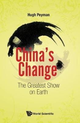 China's Change: The Greatest Show On Earth by Hugh Peyman image