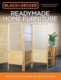 Black & Decker Readymade Home Furniture by Chris Peterson