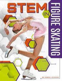 STEM in Figure Skating by Marne Ventura