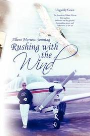 Rushing with the Wind by Allene Morrow Sonntag