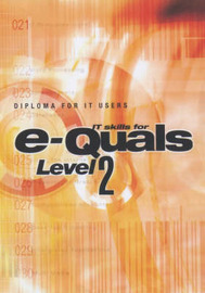 E-quals: Level 2 Diploma for IT Users