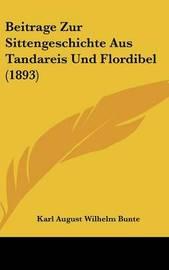 Beitrage Zur Sittengeschichte Aus Tandareis Und Flordibel (1893) by Karl August Wilhelm Bunte image