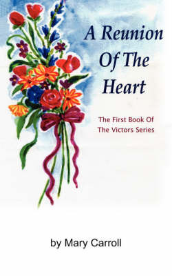 A Reunion of the Heart by Mary Carroll (Consultant Physician, Southampton General Hospital)