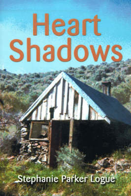 Heart Shadows by Stephanie Parker Logue