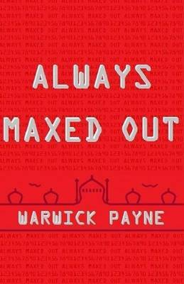 Always Maxed Out by Warwick Payne