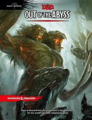 Dungeons & Dragons Out of the Abyss by Wizards RPG Team