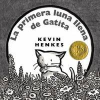 La Primera Luna Llena de Gatita by Kevin Henkes