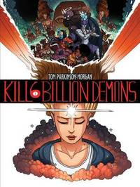 Kill 6 Billion Demons Book 1 by Tom Parkinson-Morgan