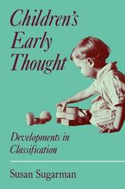 Children's Early Thought by Susan Sugarman