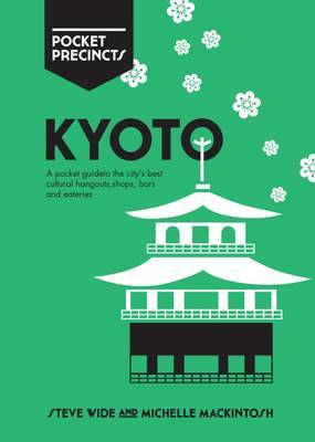 Kyoto Pocket Precincts by Michelle Mackintosh