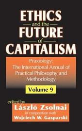 Ethics and the Future of Capitalism by Wojciech W Gasparski