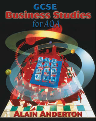 GCSE Business Studies for AQA by Alain Anderton