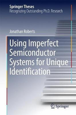 Using Imperfect Semiconductor Systems for Unique Identification by Jonathan Roberts image