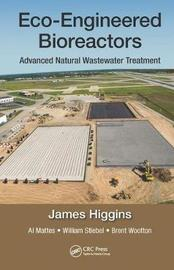 Eco-Engineered Bioreactors by James Higgins