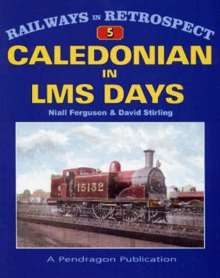 The Caledonian in LMS Days by Niall Ferguson