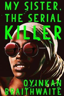 My Sister, the Serial Killer by Oyinkan Braithwaite image