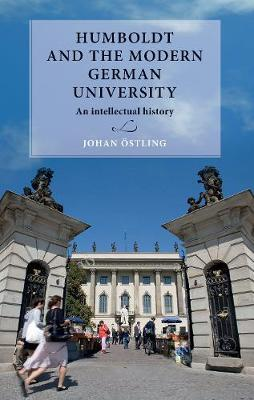 Humboldt and the Modern German University by Johan OEstling