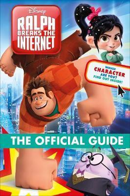 Ralph Breaks the Internet The Official Guide by Matt Jones