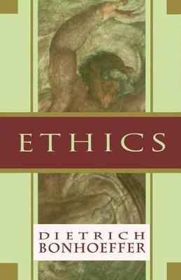 Ethics by Dietrich Bonhoeffer
