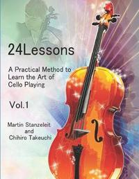 24 lessons A Practical Method to Learn the Art of Cello Playing Vol.1 by Chihiro Takeuchi
