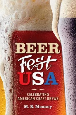 Beer Fest USA by M B Mooney