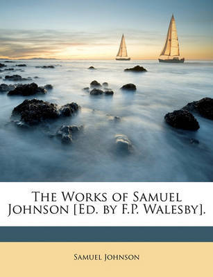The Works of Samuel Johnson [Ed. by F.P. Walesby]. by Samuel Johnson image