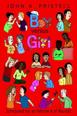 Boy Versus Girl by John A. Pristell