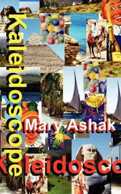 Kaleidoscope by Mary, Ashak