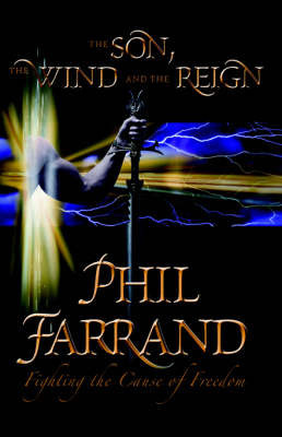 The Son, the Wind and the Reign by Philip F. Ferrand