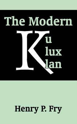 The Modern Ku Klux Klan by Henry P. Fry image